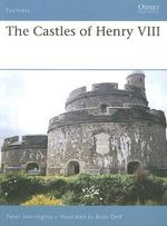 The Castles of Henry VIII : The Rise and Fall of the Delhi Sultanate - Peter Harrington