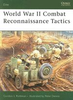 World War II Combat Reconnaissance Tactics : Colonials and the Zulus v. 2 - Gordon Rottman