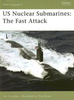 US Nuclear Submarines : The Fast-attack - Jim Christley