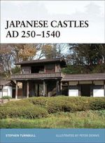 Japanese Castles AD 250-540 : Patton's Race for the Seine - Stephen Turnbull