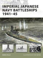 Imperial Japanese Navy Battleships 1941-45 : The Pacific, 1942 - Mark Stille