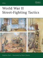 World War II Street Fighting Tactics : Elite - Stephen Bull
