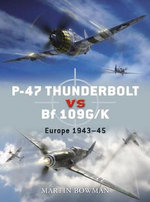 P-47 Thunderbolt Vs Bf 109g : Europe 1943-45 - Martin Bowman