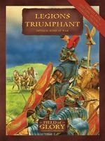 Legions Triumphant : Imperial Rome at War - Richard Bodley-Scott