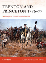 Trenton and Princeton 1776-77 : Washington Crosses the Delaware - David Bonk