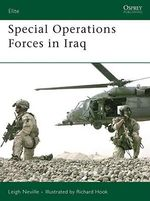 Special Operations Forces in Iraq - Leigh Neville