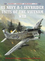 A-1 Skyraider Units of the Vietnam War : Combat Aircraft - Rick Burgess