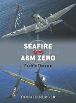 Seafire F III Vs. A6m Zero : Pacific Theatre - Jim Laurier