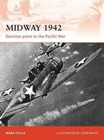 Midway 1942 : Turning Point in the Pacific - Mark Stille