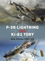 P-38 Lightning Vs Ki-61 Tony : New Guinea 1942-43 - Donald Nijboer