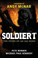 Soldier 'I' - The Story Of An SAS Hero : From Mirbat To The Iranian Embassy Siege And Beyond :  From Mirbat To The Iranian Embassy Siege And Beyond - Pete Winner
