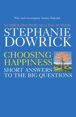 Choosing Happiness - Stephanie Dowrick