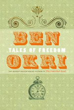 Tales of Freedom - Ben Okri