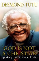God is Not a Christian - Archbishop Desmond Tutu