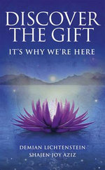 Discover the Gift : It's Why We're Here - Demian Lichtenstein