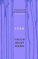 Fear : Essential Wisdom for Getting Through the Storm - Thich Nhat Hanh