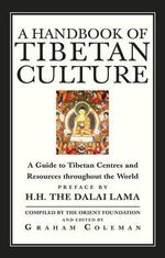 A Handbook of Tibetan Culture : A Guide to Tibetan Centres and Resources Throughout the World - Graham Coleman
