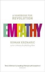 Empathy : A Handbook for Revolution - Roman Krznaric