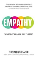 Empathy : Why it Matters, and How to Get it - Roman Krznaric
