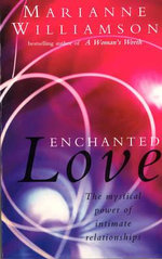 Enchanted Love - Marianne Williamson