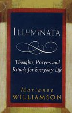 Illuminata - Marianne Williamson