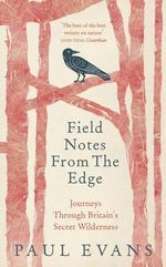 Field Notes from the Edge - Paul Evans