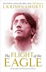 The Flight of the Eagle - J. Krishnamurti