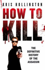How to Kill - Kris Hollington