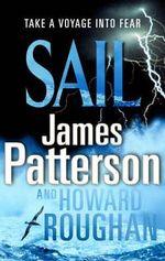 Sail : Take A Voyage Into Fear - James Patterson