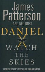 Daniel X : Watch the Skies : Book 2 - James Patterson
