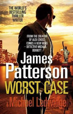 Worst Case : Michael Bennett Series : Book 3 - James Patterson