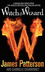 Witch & Wizard : Witch and Wizard Series : Book 1 - James Patterson