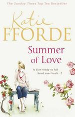 Summer of Love : Is Sian ready to fall head over heels... - Katie Fforde