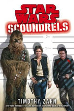 Scoundrels : Star Wars Series : Book 89 - Timothy Zahn