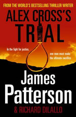 Alex Cross's Trial : Alex Cross Series : Book 15 - James Patterson