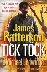 Tick, Tock : Michael Bennett Series : Book 4 - James Patterson