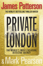 Private London : The World's Most Exclusive Detective Agency - James Patterson