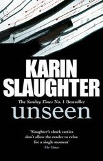Unseen : Will Trent / Atlanta Series : Book  4 - Karin Slaughter
