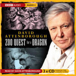 David Attenborough - the Early Years : Zoo Quest for a Dragon - Sir David Attenborough