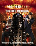Doctor Who : Creatures and Demons : Dr. Who Series - Justin Richards