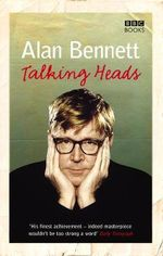 Talking Heads - Alan Bennett