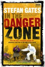 In The Danger Zone - Stefan Gates