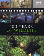 100 Years of Wildlife - Michael Bright