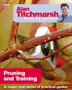 Alan Titchmarsh How to Garden : Pruning and Training - Alan Titchmarsh