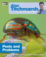 Alan Titchmarsh How to Garden : Pests and Problems - Alan Titchmarsh