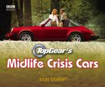 Top Gear's Midlife Crisis Cars - Matt Master