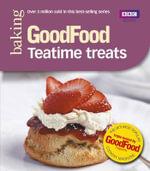 Good Food: Teatime Treats : Triple-tested Recipes - Jane Hornby