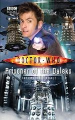 Doctor Who : Prisoner of the Daleks : Dr. Who Series - BBC