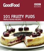 Good Food : 101 Fruity Puds : Good Food Series