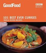 Good Food: 101 Curries :  101 Curries - Sarah Cook